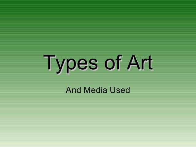 Types of ArtTypes of ArtAnd Media Used