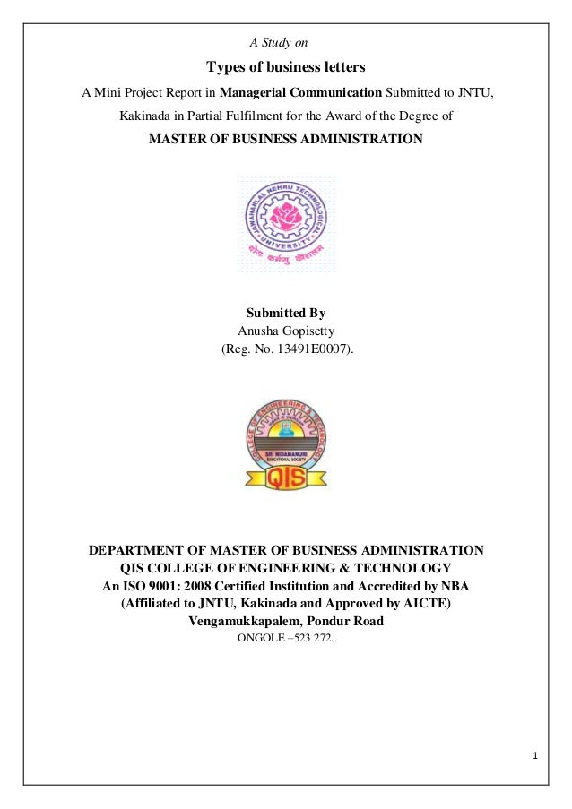 1 A Study on Types of business letters A Mini Project Report in Managerial Communication Submitted to JNTU, Kakinada in Pa...