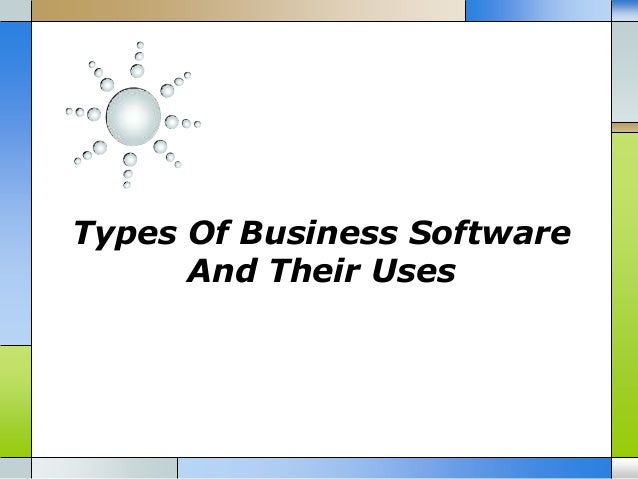Types of business software and their uses