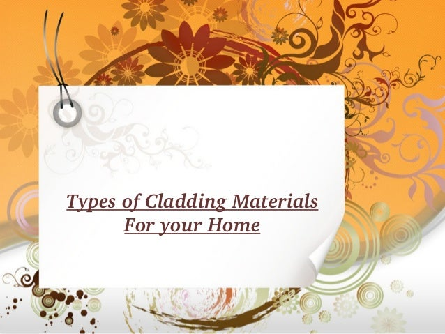 Types Of Cladding Materials : Types of cladding material for your home