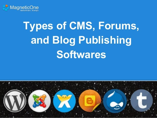 Types of CMSs, Forums, and Blog Publishing Softwares