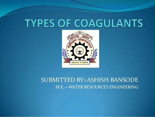 SUBMITTED BY:-ASHISH BANSODE M.E.—WATER RESOURCES ENGINEERING