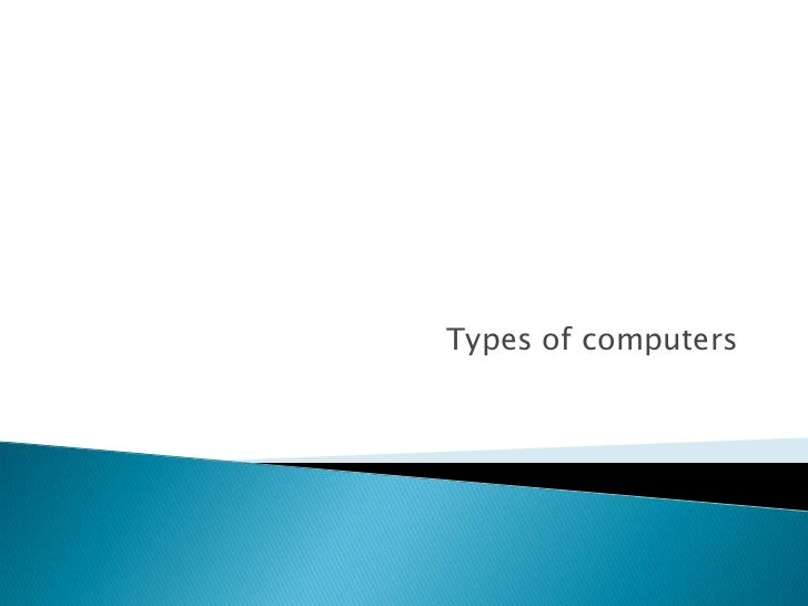 Types of computers<br />