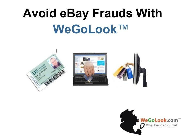 http://wegolook.com Avoid eBay Frauds With WeGoLook ™