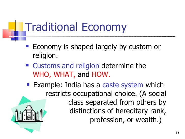 what e are the characteristics of traditional economic system These economies are unique in their own ways but share some specific characteristics  four types of economic systems : 1)  the traditional economic system.