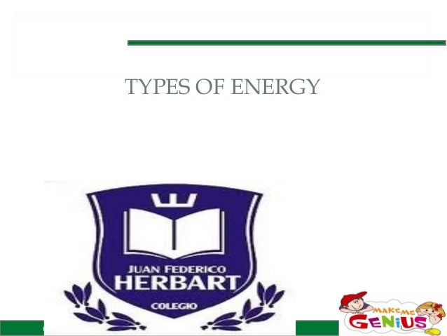 TYPES OF ENERGYCopyright of www.makemegenius.com, for more videos ,visit us.