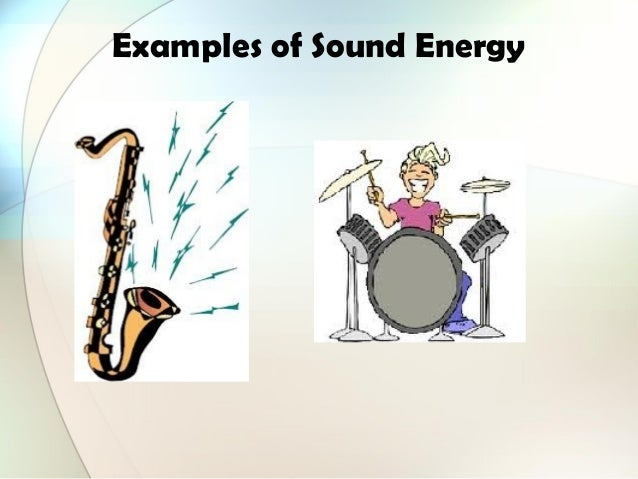 Examples Of Sound Energy Related Keywords & Suggestions - Examples Of ...