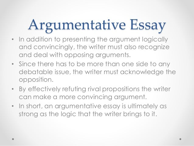 argumentative essay on proposition 8 An argumentative speech is a persuasive speech in which the speaker attempts to persuade his audience to alter think about and argumentative essay about.