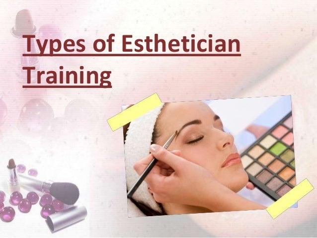 Types of EstheticianTraining