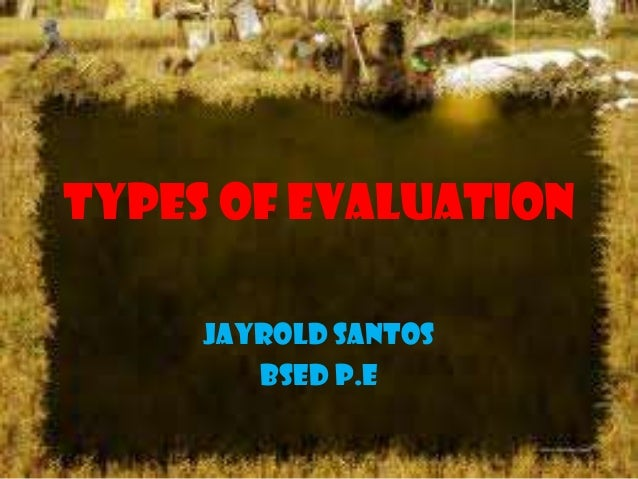 Types of evaluation