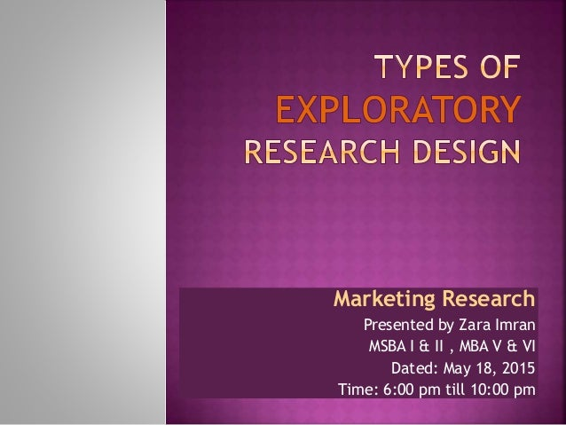 marketing exploratory research Exploratory research design: secondary data 1 exploratory research design:  ethics in marketing research fep market research lge 508 exploratory research.
