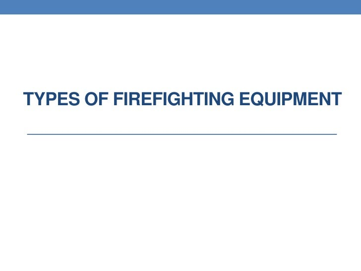 Types of Firefighting Equipment