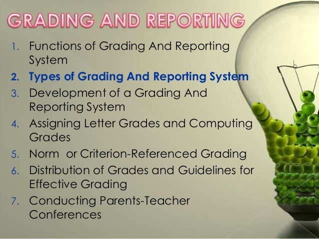 1. 2. 3. 4. 5. 6. 7.  Functions of Grading And Reporting System Types of Grading And Reporting System Development of a Gra...