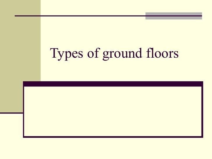 Types of ground floors