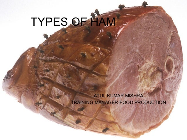 TYPES OF HAMATUL KUMAR MISHRATRAINING MANAGER-FOOD PRODUCTION