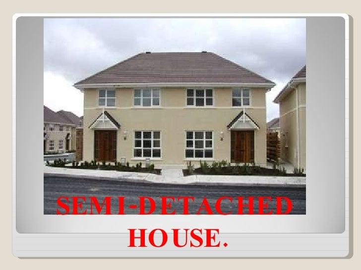 SEMI-DETACHED  HOUSE.