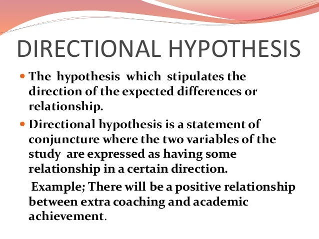 directional research hypothesis A directional hypothesis states the  emelda m difference between null and alternative  difference-between-null-and-alternative-hypothesis.