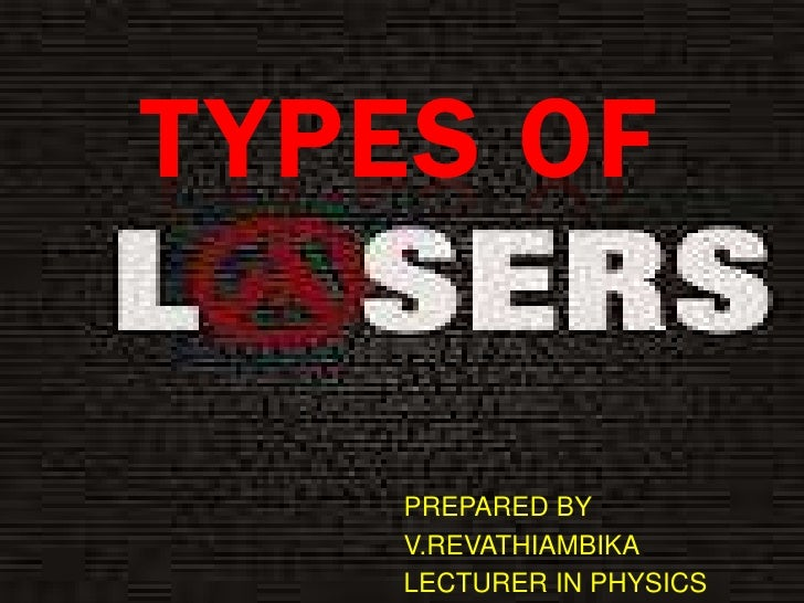 T YPES OF    PREPARED BY    V.REVATHIAMBIKA    LECTURER IN PHYSICS