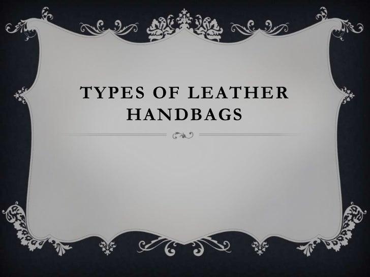 TYPES OF LEATHER   HANDBAGS