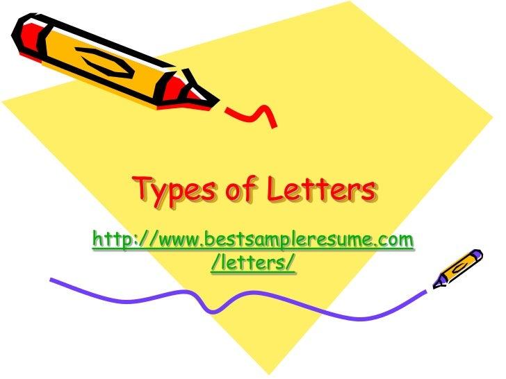 Types of Letters<br />http://www.bestsampleresume.com/letters/<br />