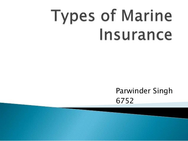 Types of marine insurance contracts