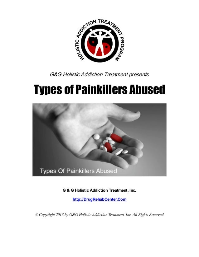 G&G Holistic Addiction Treatment presentsTypes of Painkillers Abused                G & G Holistic Addiction Treatment, In...