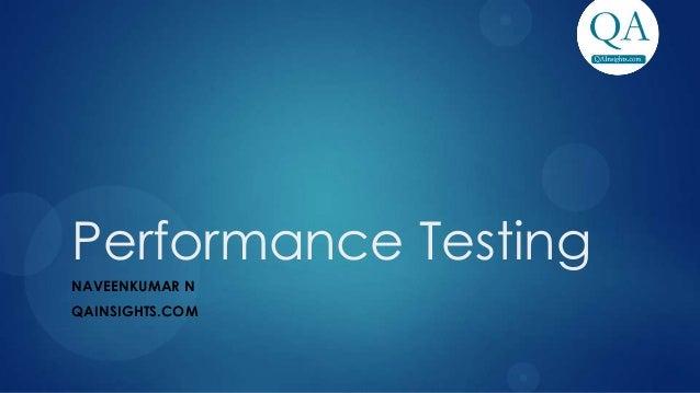 Performance TestingNAVEENKUMAR NQAINSIGHTS.COM