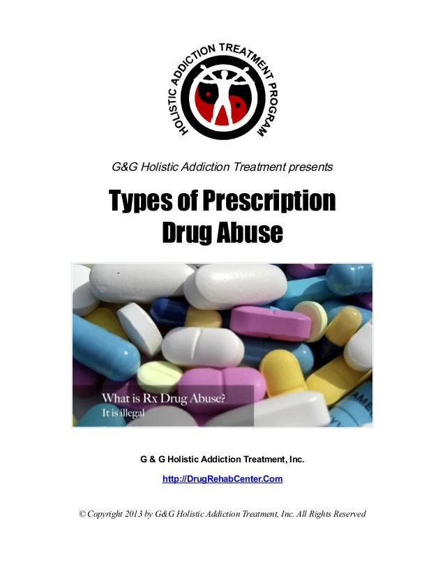 G&G Holistic Addiction Treatment presents        Types of Prescription            Drug Abuse                G & G Holistic...