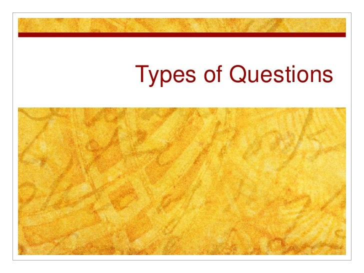 Types of Questions<br />
