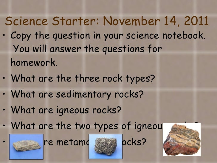 Science Starter: November 14, 2011 <ul><li>Copy the question in your science notebook.  You will answer the questions for ...