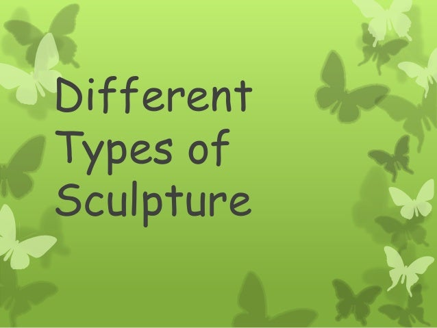 Different Types of Sculpture