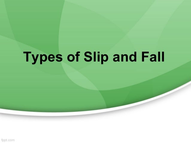 Types of Slip and Fall