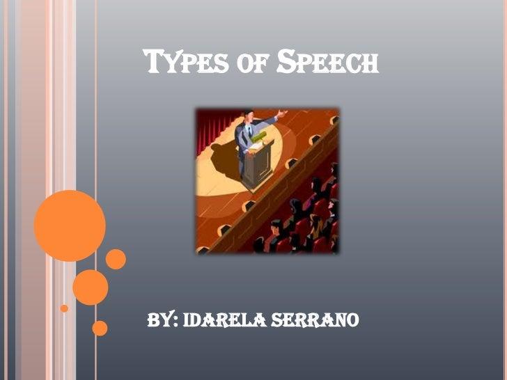TYPES OF SPEECHBy: Idarela Serrano