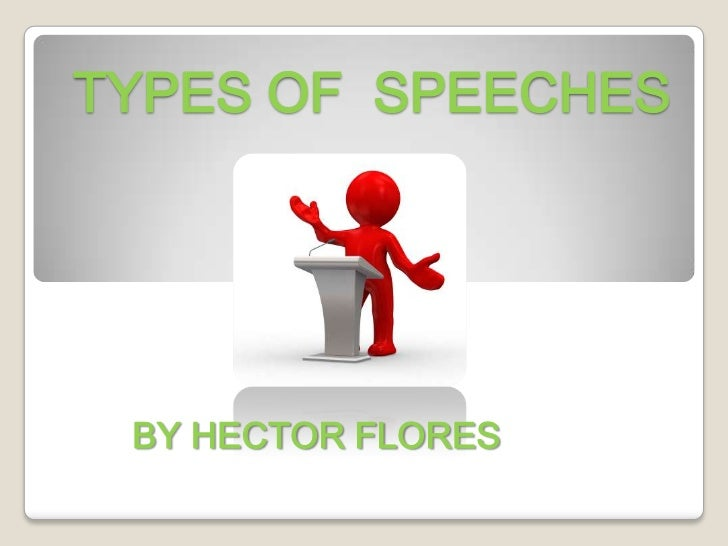 TYPES OF SPEECHES BY HECTOR FLORES