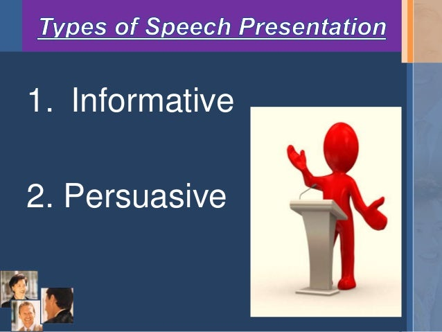 informative persuasive speech What is persuasive speech and how can persuasive public speaking be accomplished learn how.