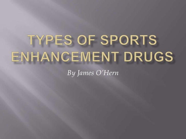 Types of Sports Enhancement Drugs<br />By James O'Hern<br />