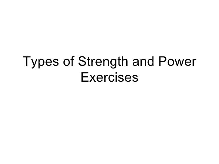 Types of Strength and Power Exercises