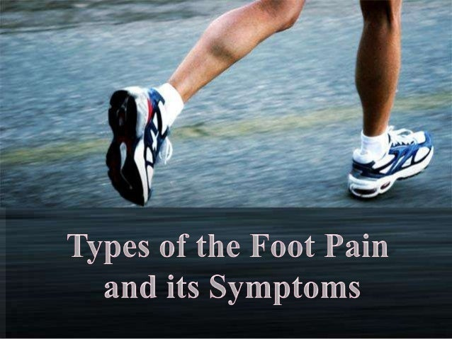 Types of the foot pain and its symptoms