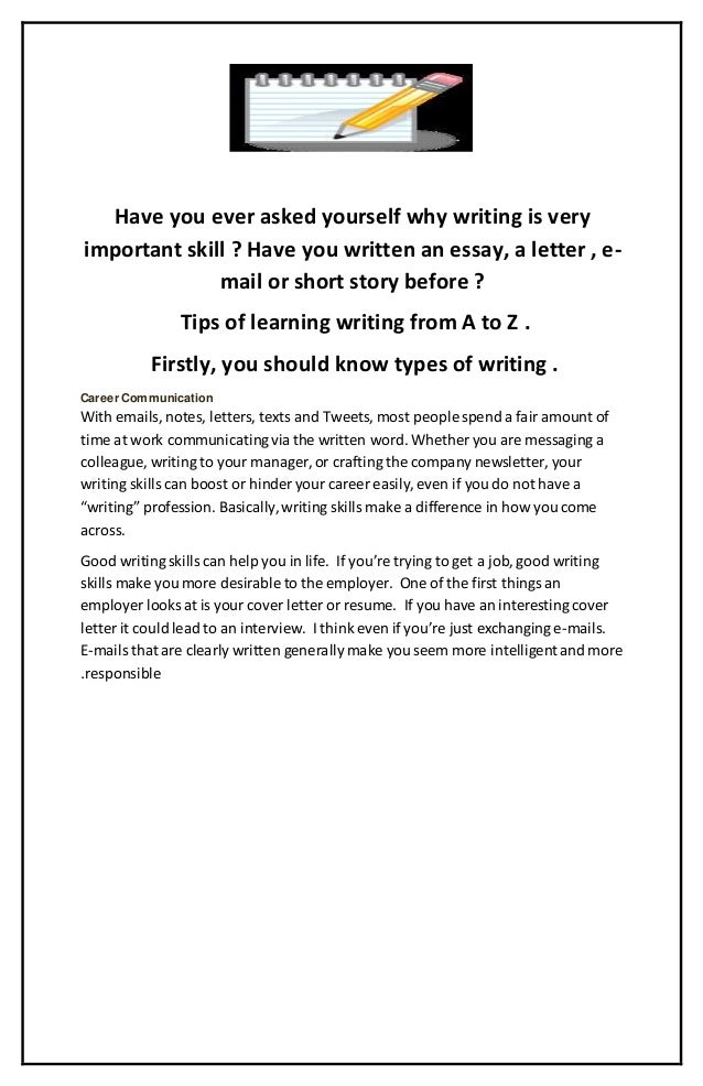 types of writing skill Professional writing is any type of writing that is written with the intention of communicating with others in a writing a professional career overview skills.