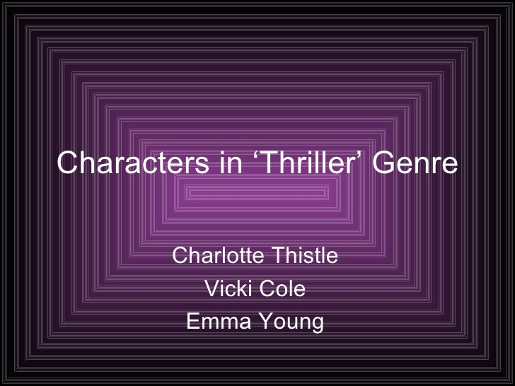 Characters in 'Thriller' Genre Charlotte Thistle Vicki Cole Emma Young