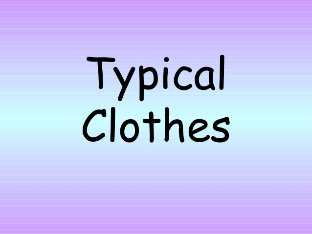 Typical clothes