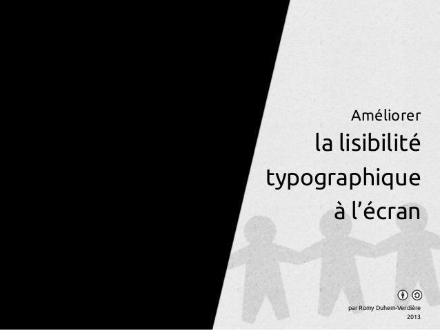 Améliorer la lisibilité typographique à l'écran par Romy Duhem-Verdière 2013