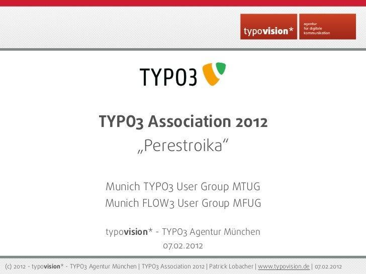 """TYPO3 Association 2012                                                """"Perestroika""""                                    Mun..."""