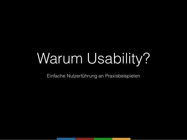 Warum Usability? Einfache Nutzerführung an Praxisbeispielen
