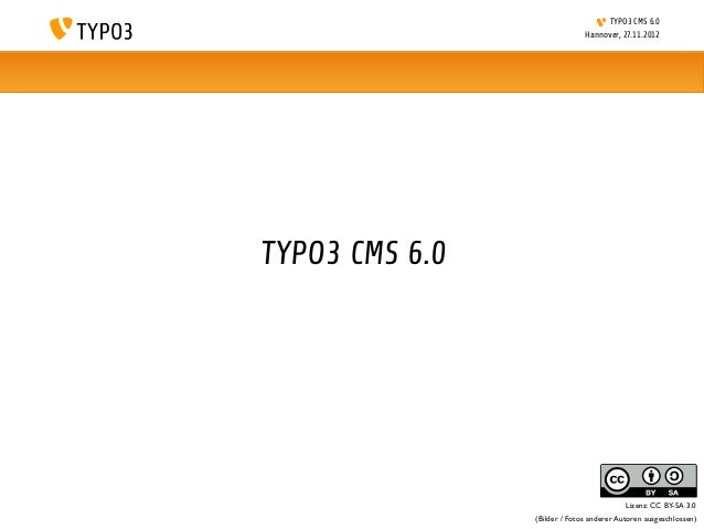 TYPO3 CMS 6.0                              Hannover, 27.11.2012TYPO3 CMS 6.0                                          Lize...