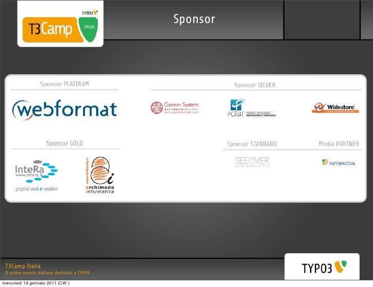 Sponsor T3Camp Italia Il primo evento italiano dedicato a TYPO3mercoledì 19 gennaio 2011 (CW )