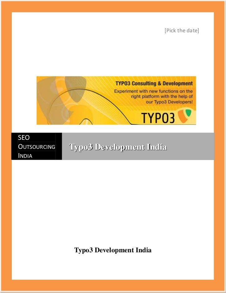 [Pick the date]SEOOUTSOURCING   Typo3 Development IndiaINDIA               Typo3 Development India