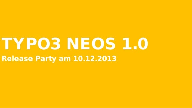 TYPO3 NEOS 1.0 Release Party am 10.12.2013