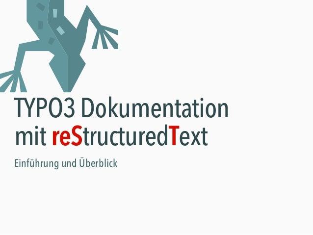 TYPO3 Dokumentation mitreStructuredText Einführung und Überblick