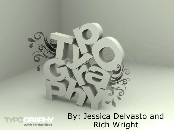 By: Jessica Delvasto and Rich Wright